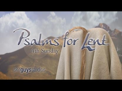 PSALMS FOR LENT: 4TH SUNDAY