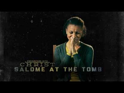 SALOME AT THE TOMB