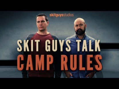 SKIT GUYS TALK CAMP RULES