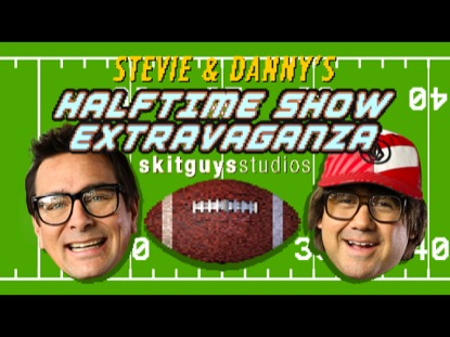 STEVIE AND DANNYS HALFTIME SHOW EXTRAVAGANZA