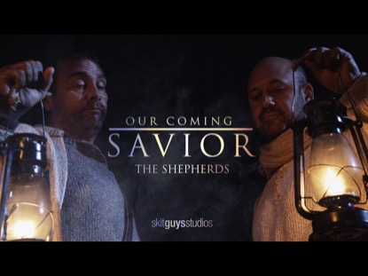 OUR COMING SAVIOR:THE SHEPHERDS