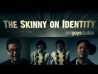 THE SKINNY ON IDENTITY