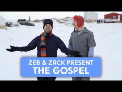 ZEB AND ZACK PRESENT THE GOSPEL