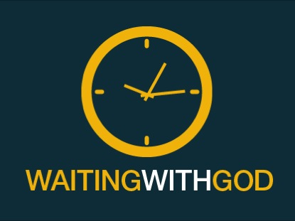 WAITING WITH GOD