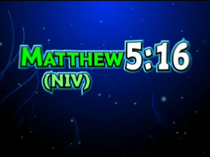 MATTHEW 5:16 NIV