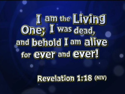 MY SAVIOR LIVES REVELATION 1:18 NIV