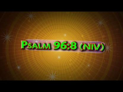 PSALM 96:8 NIV
