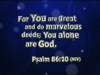 YOU ARE GOD ALONE PSALM 86:10 NIV