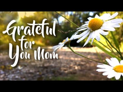 GRATEFUL FOR YOU, MOM
