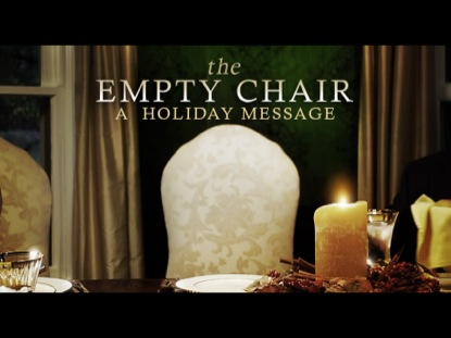 EMPTY CHAIR: A HOLIDAY MESSAGE