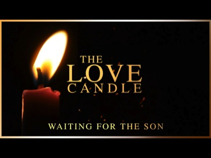 ADVENT: THE LOVE CANDLE