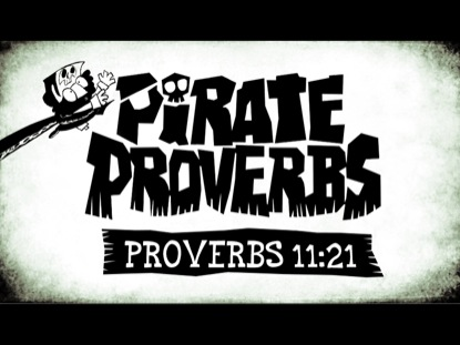 PIRATE PROVERBS 11:21