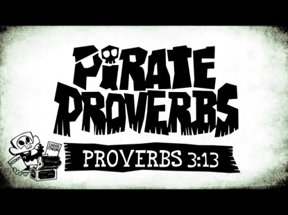 PIRATE PROVERBS 3:13
