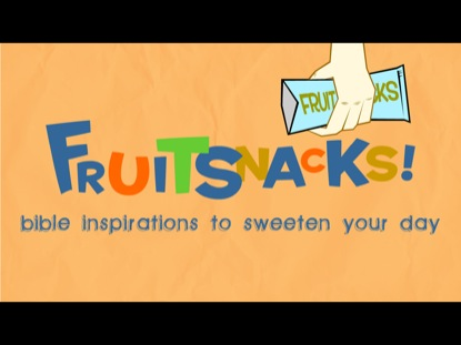 FRUIT SNACKS - EPISODE 1