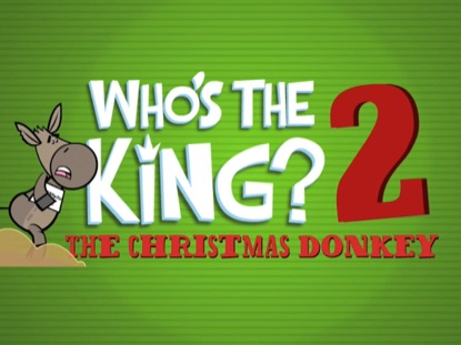 WHO'S THE KING 2: THE CHRISTMAS DONKEY
