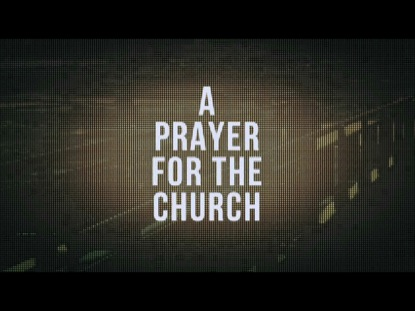 A PRAYER FOR THE CHURCH