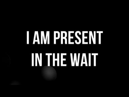 I AM PRESENT