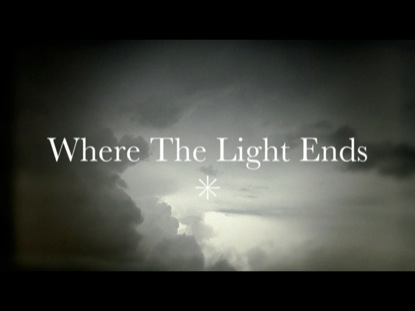 WHERE THE LIGHT ENDS