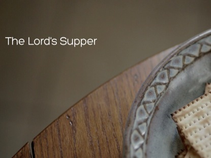 SMALL GROUP: LORD'S SUPPER