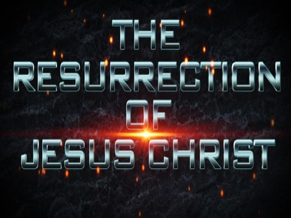 EASTER AND THE RESURRECTION