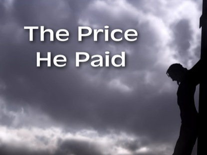GOOD FRIDAY - THE PRICE HE PAID