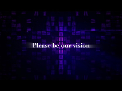 BE OUR VISION