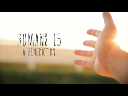 ROMANS-15-BENEDICTION