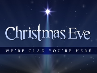 Christmas Eve.Christmas Eve Welcome 4thoughtmedia Worshiphouse Media