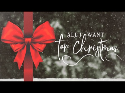 ALL I WANT FOR CHRISTMAS TITLE MOTION