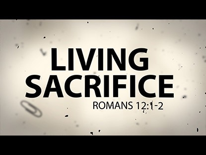 LIVING SACRIFICE TITLE MOTION