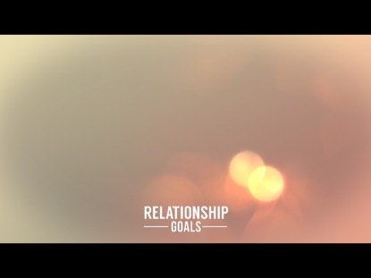 RELATIONSHIP GOALS TEACHING MOTION 02