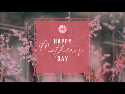 MOTHER'S DAY LOOP