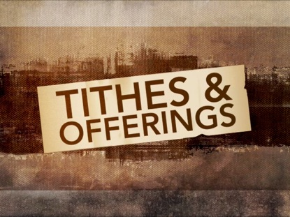 FAITH TITHES & OFFERINGS