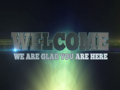 WELCOME GLAD YOU ARE HERE MOTION