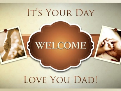 FATHERS DAY WELCOME LOOP