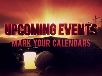 HE IS RISEN UPCOMING EVENTS