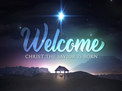 CHRISTMAS SAVIOR SAVIOR WELCOME