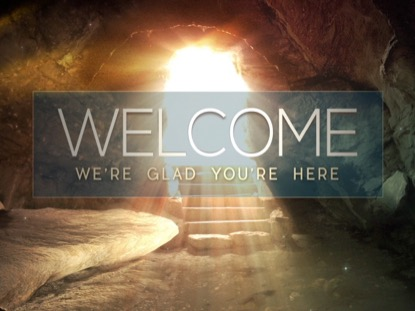 EASTER ALIVE WELCOME