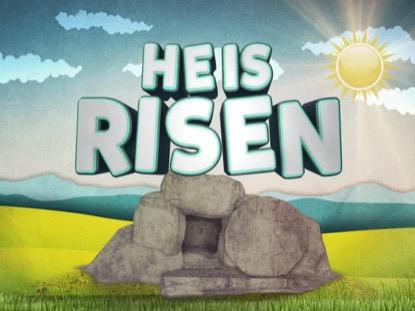 EASTER KIDS HE IS RISEN
