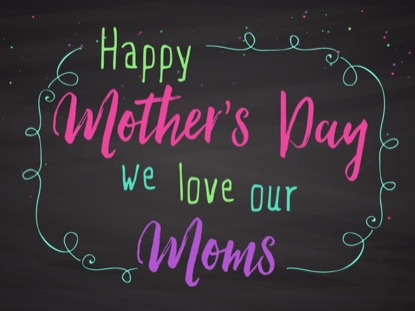 MOTHER'S DAY CHALK, MOTHER'S DAY TITLE