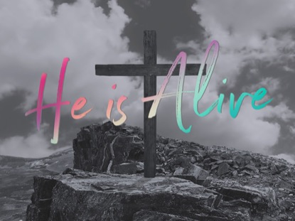 THE CROSS HE IS ALIVE