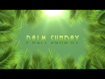 PALM SUNDAY BRIGHT TITLE 2