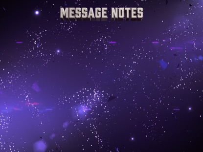 GALAXY GLASS MESSAGE NOTES