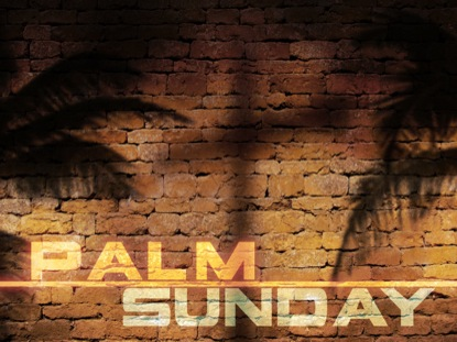 PALM SUNDAY SHADOW WALL