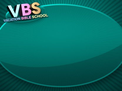 VBS GREEN ANNOUNCEMENTS