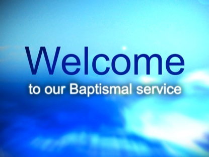BAPTISMAL SERVICE WELCOME
