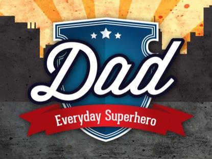 DAD, EVERYDAY SUPERHERO MOTION LOOP