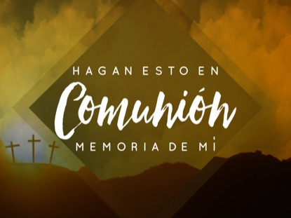 EASTER HILLS COMMUNION MOTION - SPANISH