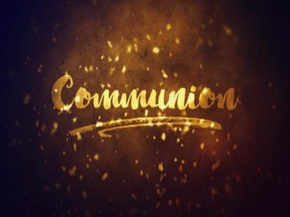 GLOWING LENT COMMUNION MOTION