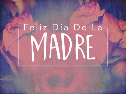MOTHERS DAY ROSES HOLIDAY MOTION - SPANISH